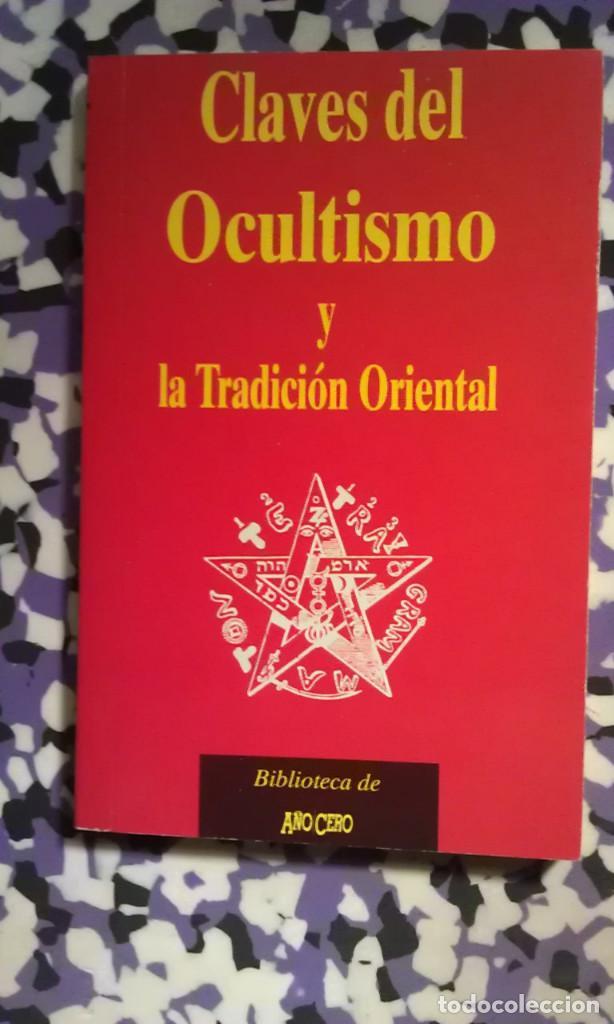 CLAVES DEL OCULTISMO Y LA TRADICION ORIENTAL (Libros de Segunda Mano - Parapsicología y Esoterismo - Otros)