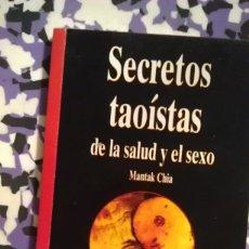 Libros de segunda mano: SECRETOS TAOISTAS DE LA SALUD Y EL SEXO. Lote 94750147