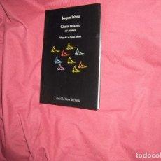 Libros de segunda mano: CIENTO VOLANDO DE CATORCE. JOAQUÍN SABINA. VISOR DE POESÍA. LUIS GARCÍA MONTERO.. Lote 94753075