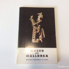 Libros de segunda mano: GUIA MUSEO DE MALLORCA. SECCIÓN ETNOLÓGICA. Lote 94770371