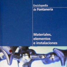 Libros de segunda mano: ENCICLOPEDIA DE FONTANERÍA MATERIALES ELEMENTOS E INSTALACIONES.. Lote 94786011