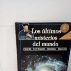 Libros de segunda mano: LOS ULTIMOS MISTERIOS DEL MUNDO CIENCIA NATURALEZA HISTORIA RELIGION. Lote 94799571