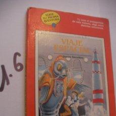 Libros de segunda mano: ELIGE TU PROPIA AVENTURA - VIAJE ESPACIAL - ENVIO INCLUIDO A ESPAÑA. Lote 94803375
