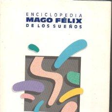Libros de segunda mano: ENCICLOPEDIA MAGO FÉLIX DE LOS SUEÑOS (IRINA, 1989). Lote 94805075