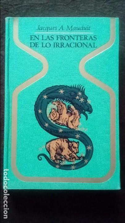 EN LAS FRONTERAS DE LO IRRACIONAL. JACQUES A. MAUDUIT. PLAZA & JANES 1968 (Libros de Segunda Mano - Parapsicología y Esoterismo - Otros)