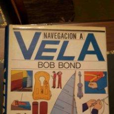 Libros de segunda mano: NAVEGACIÓN A VELA (B. BOND, BLUME ED, 1980). Lote 94845023