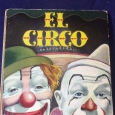 Libros de segunda mano: EL CIRCO AGUILAR 1959 LIBRO INFANTIL ILUSTRACIONES GOICO AGUIRRE 2º ED. PAYASOS DOMADORES FIERAS. Lote 94852103