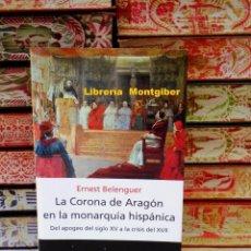 Libros de segunda mano: LA CORONA DE ARAGÓN EN LA MONARQUÍA HISPÁNICA . AUTOR : BELENGUER, ERNEST . Lote 94870795
