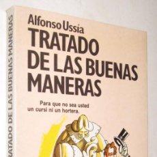 Libros de segunda mano: TRATADO DE LAS BUENAS MANERAS - ALFONSO USSIA - ILUSTRADO *. Lote 94874223