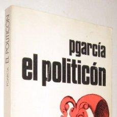 Libros de segunda mano: EL POLITICON - PGARCIA - ILUSTRADO *. Lote 94874731