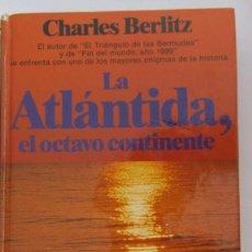 Libros de segunda mano: LA ATLÁNTIDA, EL OCTAVO CONTINENTE DE CHARLES BERLITZ (PLANETA). Lote 94883295