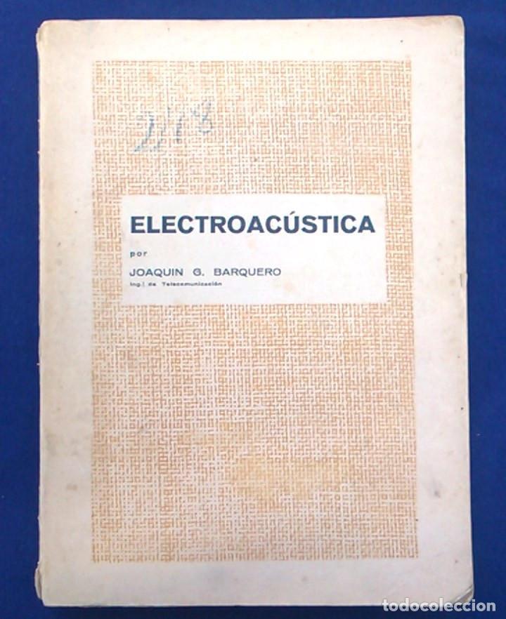 ELECTROACÚSTICA, JOAQUÍN G. BARQUERO, INGENIERO DE TELECOMUNICACIÓN. 1959. GRÁFICAS GONZÁLEZ. LIBRO. (Libros de Segunda Mano - Ciencias, Manuales y Oficios - Otros)