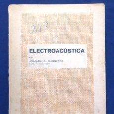 Libros de segunda mano: ELECTROACÚSTICA, JOAQUÍN G. BARQUERO, INGENIERO DE TELECOMUNICACIÓN. 1959. GRÁFICAS GONZÁLEZ. LIBRO.. Lote 95036547