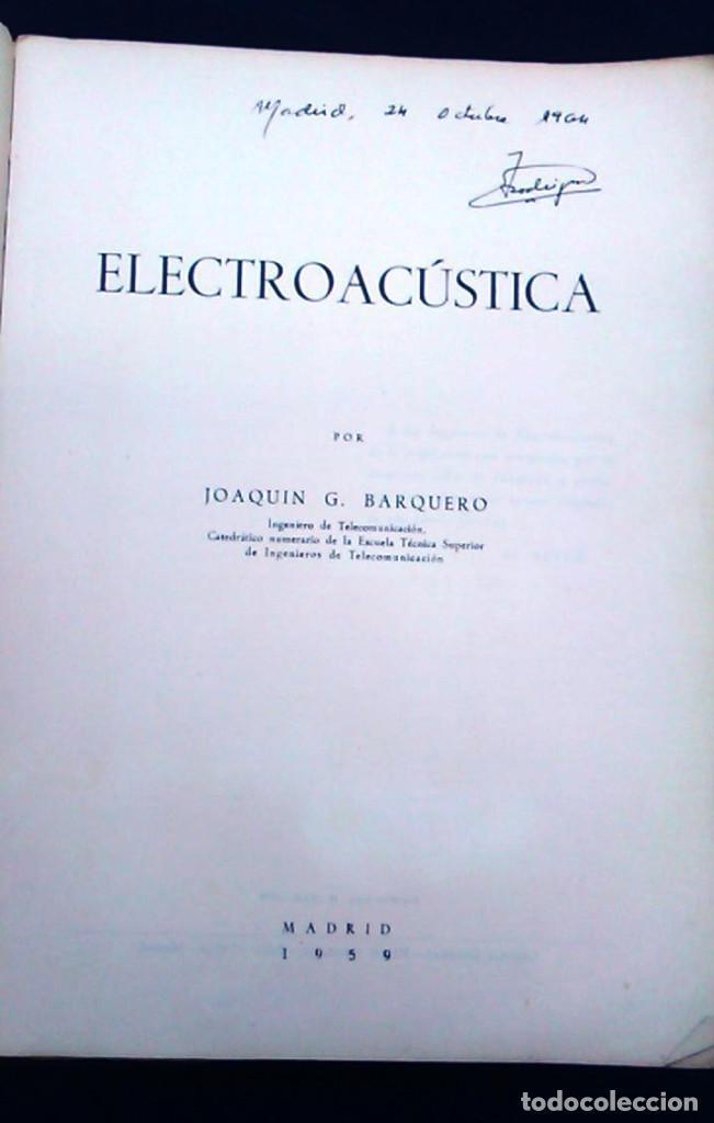 Libros de segunda mano: Electroacústica, Joaquín G. Barquero, ingeniero de telecomunicación. 1959. Gráficas González. Libro. - Foto 2 - 95036547