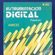 Libros de segunda mano: INSTRUMENTACIÓN DIGITAL. PREEDICIÓN. AMICEE. EDITORIAL LIMUSA. 1975. LIBRO ANTIGUO DE ELECTRÓNICA.. Lote 95039547