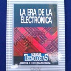 Libros de segunda mano: LA ERA DE LA ELECTRÓNICA. JOSÉ MOMPIN POBLET. EDICIONES ORBIS, MARCOMBO. NUEVAS TECNOLOGÍAS. LIBRO.. Lote 95039943