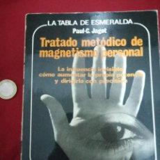 Libros de segunda mano: TRATADO METÓDICO DE MAGNETISMO PERSONAL - PAUL-C. JAGOT. Lote 103964070