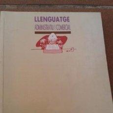 Libros de segunda mano: LLENGUATGE ADMINISTRATIU I COMERCIAL (TEORÍA Y EJERCICIOS). Lote 95046535