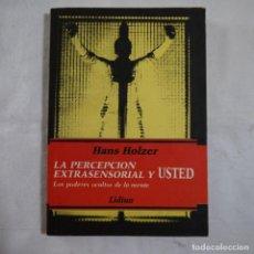 Libros de segunda mano: LA PERCEPCIÓN EXTRASENSORIAL Y USTED - HANS HOLZER - EDICIONES LIDIUM - 1987. Lote 95081803