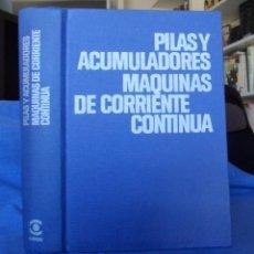 Libros de segunda mano: PILAS Y ACUMULADORES MÁQUINAS DE CORRIENTE CONTINUA ENCICLOPEDIA CEAC DE ELECTRICIDAD.. Lote 95114035