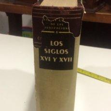 Libros de segunda mano: HISTORIA GENERAL DE LAS CIVILIZACIONES SIGLOS XVI Y XVII. Lote 95119770