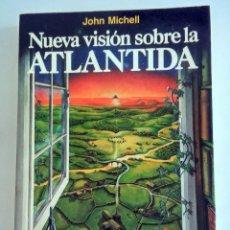 Libros de segunda mano: NUEVA VISIÓN SOBRE LA ATLÁNTIDA. JOHN MICHELL. 1987. Lote 95145947