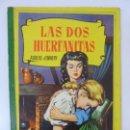 Libros de segunda mano: LAS DOS HUERFANITAS. ADOLFO D'ENNERY. 1ª EDICIÓN 1959.. Lote 95199731