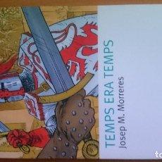 Libros de segunda mano: TEMPS ERA TEMPS JOSEP MORRERES. Lote 95208163