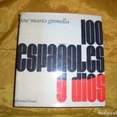 Libros de segunda mano: 100 ESPAÑOLES Y DIOS. JOSE Mª GIRONELLA. EDICIONES NAUTA 1969. Lote 95217031