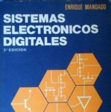 Libros de segunda mano: SISTEMAS ELECTRÓNICOS DIGITALES. ENRIQUE MANDADO. BARCELONA 1980.. Lote 95220199