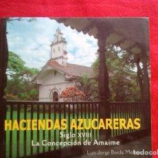 Libros de segunda mano: HACIENDAS AZUCARERAS SIGLO XVIII 25 CMS 1200 GRS 216 PGS 2007. Lote 95224623