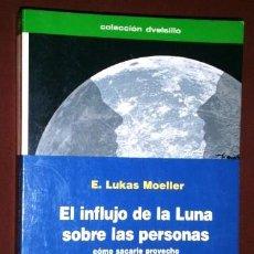 Libros de segunda mano: EL INFLUJO DE LA LUNA SOBRE LAS PERSONAS POR E. LUKAS MOELLER DE ED. DE VECCHI EN BARCELONA 2005. Lote 95231959