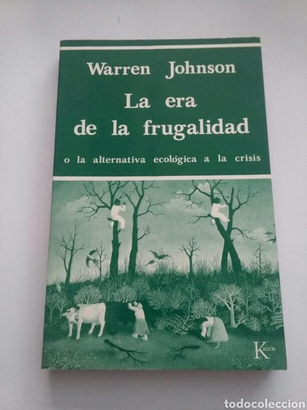 LA ERA DE LA FRUGALIDAD O LA ALTERNATIVA ECOLÓGICA A LA CRISIS. WARREN JOHNSON 1981 - TDK246 (Libros de Segunda Mano - Pensamiento - Otros)