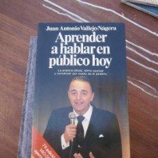 Libros de segunda mano: LIBRO APRENDER A HABLAR EN PÚBLICO HOY J. A. VALLEJO-NÁGUERA 1990 PLANETA L-8136-240. Lote 95298451