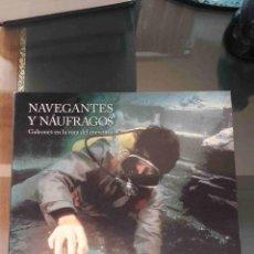 Libros de segunda mano: NAVEGANTES Y NÁUFRAGOS: GALEONES EN LA RUTA DEL MERCURIO (ED. LUNWERG, FUND. LA CAIXA). Lote 95379143