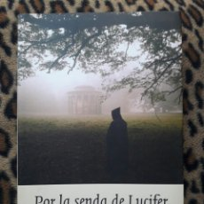 Libros de segunda mano: POR LA SENDA DE LUCIFER - GABRIEL LÓPEZ DE ROJAS - CONFESIONES DEL GRAN MAESTRE DE LOS ILLUMINATI. Lote 95386754