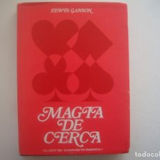 Libros de segunda mano: LIBRERIA GHOTICA. LEWIS GANSON. MAGIA DE CERCA. ILUSIONISMO DE SOBREMESA. 1968. FOLIO. 1ª ED. ILUST. Lote 95410727