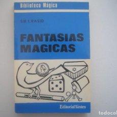 Libros de segunda mano: LIBRERIA GHOTICA. SIR T.RASID. FANTASIAS MAGICAS. 1971. FOLIO.MUY ILUSTRADO.BIBLIOTECA MAGICA.MAGIA. Lote 95410931