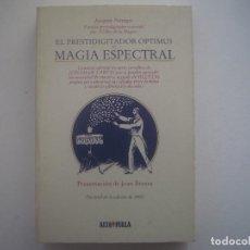 Libros de segunda mano: LIBRERIA GHOTICA. EL PRESTIDIGITADOR OPTIMUS O MAGIA ESPECTRAL. FACSÍMIL. 1900. PROLOGO JOAN BROSSA.. Lote 95411059