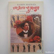 Libros de segunda mano: LIBRERIA GHOTICA. RAMON MAYRATA. POR ARTE DE MAGIA. UNA HISTORIA DEL ILUSIONISMO. 1982.MUY ILUSTRADO. Lote 95411307