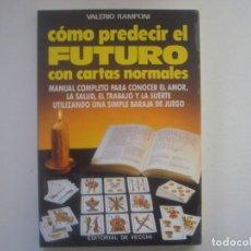 Libros de segunda mano: LIBRERIA GHOTICA. RAMPONI. COMO PREDECIR EL FUTURO CON CARTAS NORMALES. 1993. MUY ILUSTRADO. MAGIA.. Lote 95425983