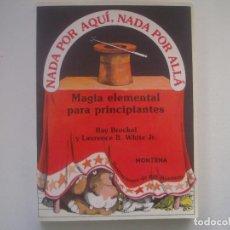 Libros de segunda mano: LIBRERIA GHOTICA. NADA POR AQUI, NADA POR ALLA. MAGIA ELEMENTAL PARA PRINCIPIANTES. 1988. ILUSTRADO. Lote 95426431