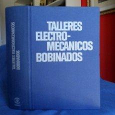 Libros de segunda mano: TALLERES ELECTROMECÁNICOS BOBINADOS ENCICLOPEDIA CEAC DE ELECTRICIDAD. Lote 95426623
