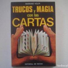 Libros de segunda mano: LIBRERIA GHOTICA. MARIANO VOLPI. TRUCOS Y MAGIA CON LAS CARTAS. 1988. ILUSTRADO. 1ª EDICION.. Lote 95427047