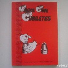 Libros de segunda mano: LIBRERIA GHOTICA. ALDO COLOMBINI FABIAN. MAGIA CON CUBILETES. 1981. MUY ILUSTRADO. 1ª EDICION.. Lote 95427347