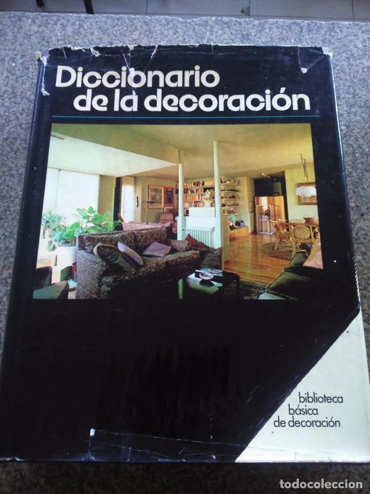 DICCIONARIO DE LA DECORACION -- EDICIONES CEAC 1979 -- (Libros de Segunda Mano - Bellas artes, ocio y coleccionismo - Otros)