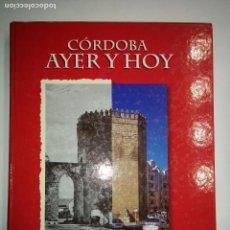 Libros de segunda mano: CÓRDOBA AYER Y HOY 2000 ABC AYUNTAMIENTO DE CÓRDOBA ED. PRENSA ESPAÑOLA . Lote 95448643