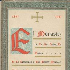 Libros de segunda mano: EL MONASTERIO DE SAN ISIDRO DE DUEÑAS, 1891- 1941, GRÁFICAS AFRODISIO AGUADO, PALENCIA, 1941. Lote 95467851