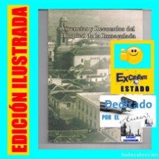 Libros de segunda mano: VIVENCIAS Y RECUERDOS DEL HOSPITAL DE LA INMACULADA LUIS ESPINOSA GARCÍA HISTORIA PUERTO DE LA CRUZ. Lote 57887131