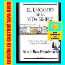 Libros de segunda mano: EL ENCANTO DE LA VIDA SIMPLE - UN DIETARIO PARA VIVIR EN PLENITUD - SARAH BAN BREATHNACH. Lote 95502519